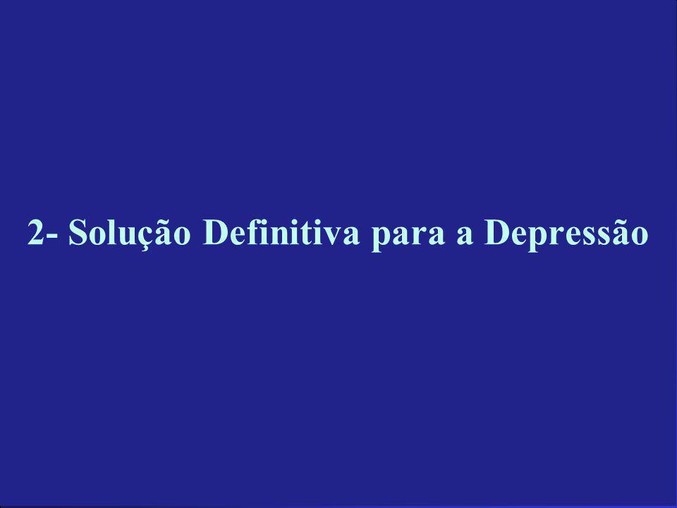 2- Solução Definitiva para a Depressão