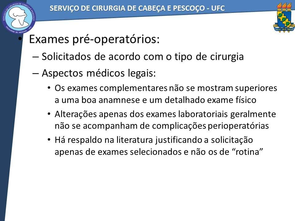 Exames pré-operatórios: – Solicitados de acordo com o tipo de cirurgia – Aspectos médicos legais: Os exames complementares não se mostram superiores a