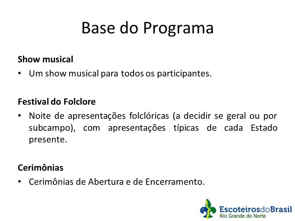 Base do Programa Show musical Um show musical para todos os participantes. Festival do Folclore Noite de apresentações folclóricas (a decidir se geral