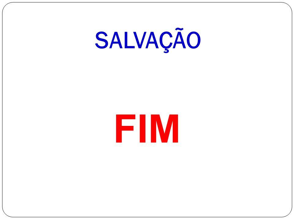 SALVAÇÃO FIM