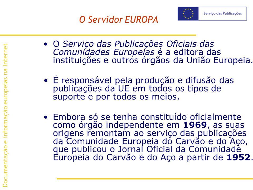 O Servidor EUROPA O Serviço das Publicações Oficiais das Comunidades Europeias é a editora das instituições e outros órgãos da União Europeia.