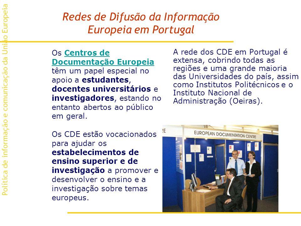 Redes de Difusão da Informação Europeia em Portugal Os Centros de Documentação Europeia têm um papel especial no apoio a estudantes, docentes universitários e investigadores, estando no entanto abertos ao público em geral.Centros de Documentação Europeia Os CDE estão vocacionados para ajudar os estabelecimentos de ensino superior e de investigação a promover e desenvolver o ensino e a investigação sobre temas europeus.