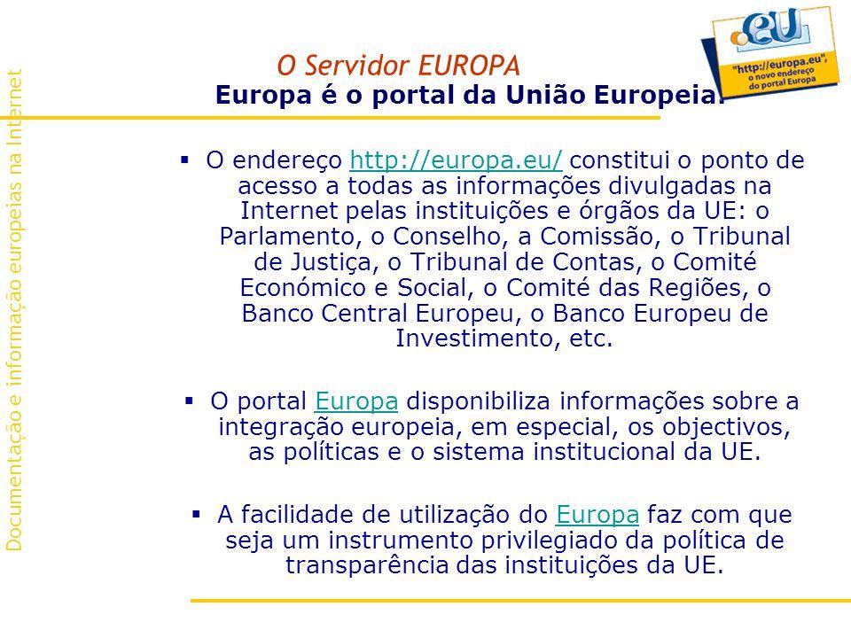 O Servidor EUROPA Europa é o portal da União Europeia.