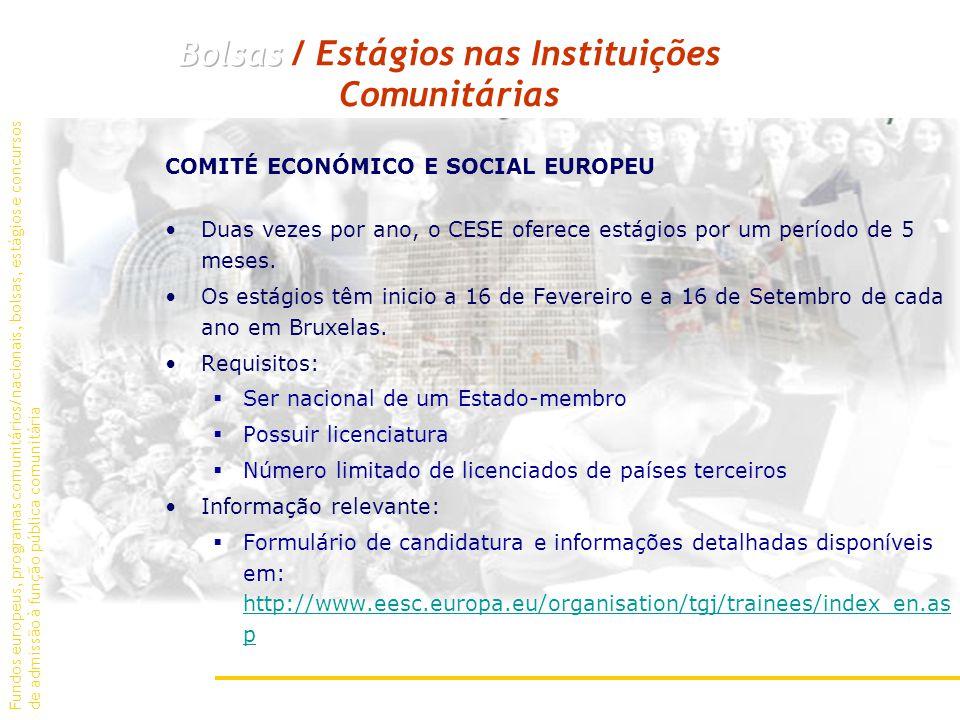 COMITÉ ECONÓMICO E SOCIAL EUROPEU Duas vezes por ano, o CESE oferece estágios por um período de 5 meses.