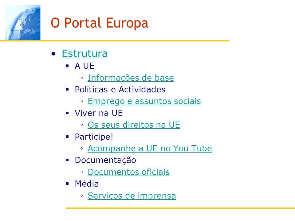 O Portal Europa Estrutura A UE Informações de base Políticas e Actividades Emprego e assuntos sociais Viver na UE Os seus direitos na UE Participe.
