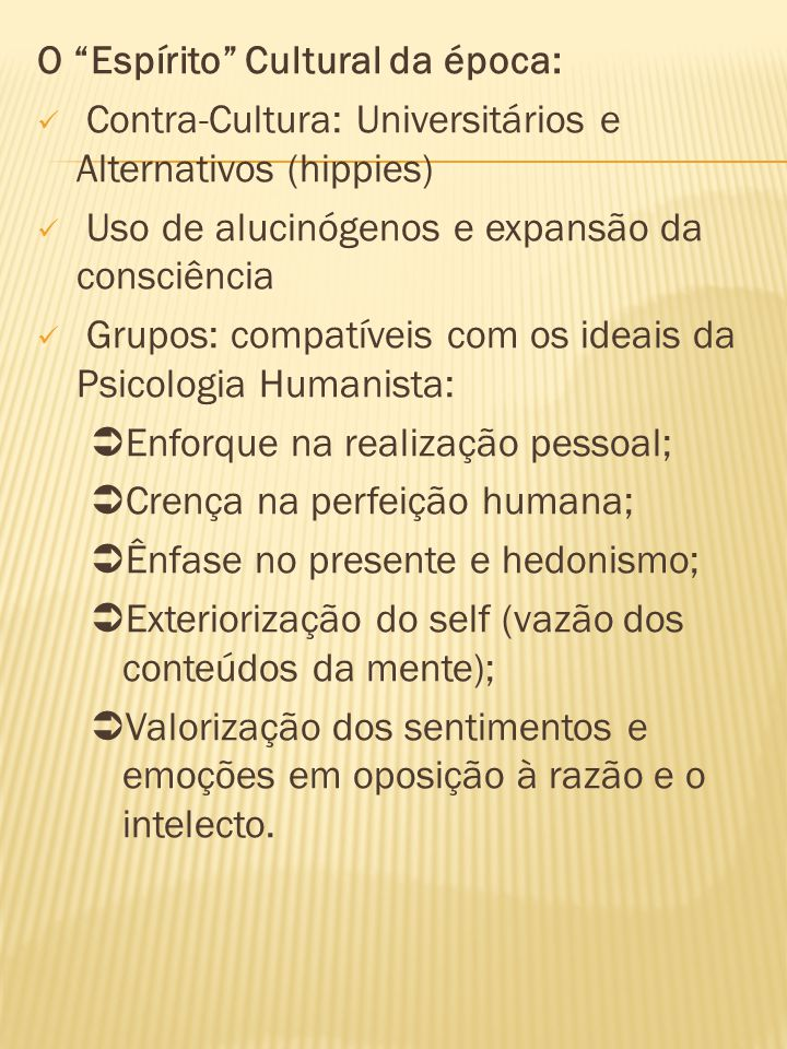Abordagem terapêutica diferente: foca na saúde Movimento do potencial humano (Déc.