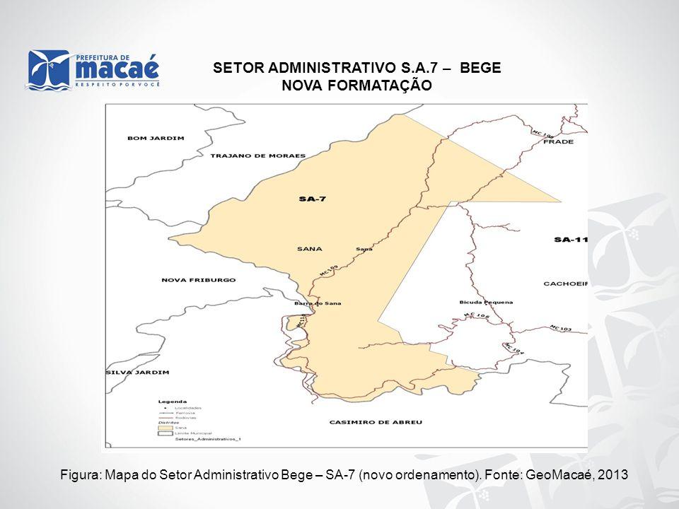 NOVA FORMATAÇÃO Figura: Mapa do Setor Administrativo Bege – SA-7 (novo ordenamento). Fonte: GeoMacaé, 2013