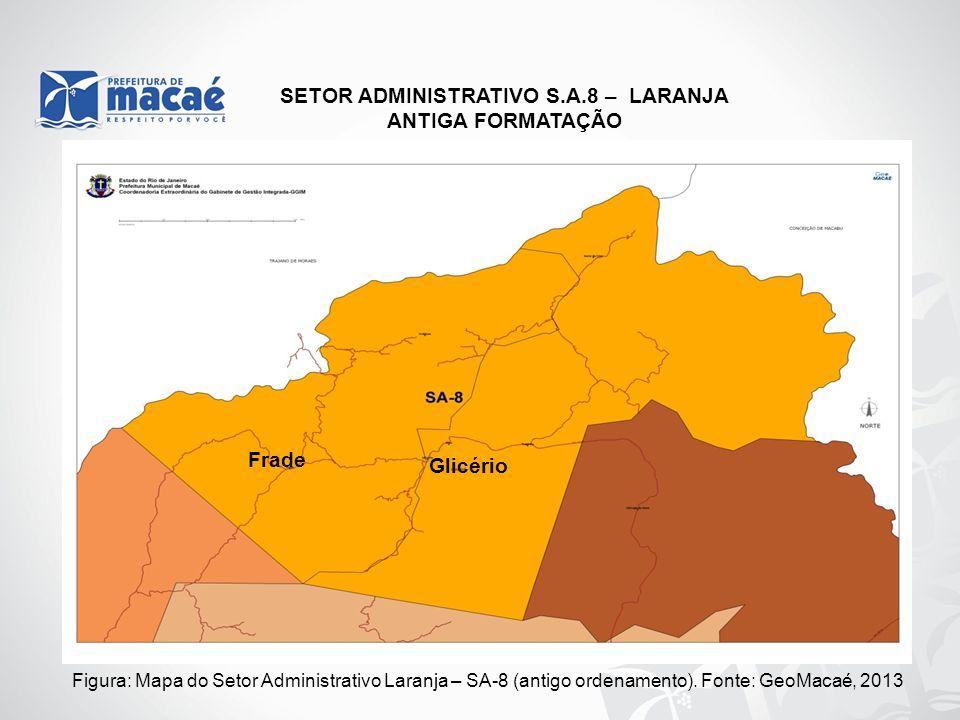 Figura: Mapa do Setor Administrativo Laranja – SA-8 (antigo ordenamento). Fonte: GeoMacaé, 2013 SETOR ADMINISTRATIVO S.A.8 – LARANJA ANTIGA FORMATAÇÃO