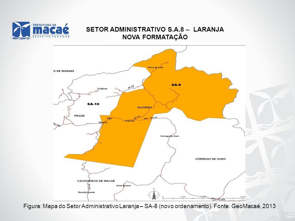SETOR ADMINISTRATIVO S.A.8 – LARANJA NOVA FORMATAÇÃO Figura: Mapa do Setor Administrativo Laranja – SA-8 (novo ordenamento). Fonte: GeoMacaé, 2013