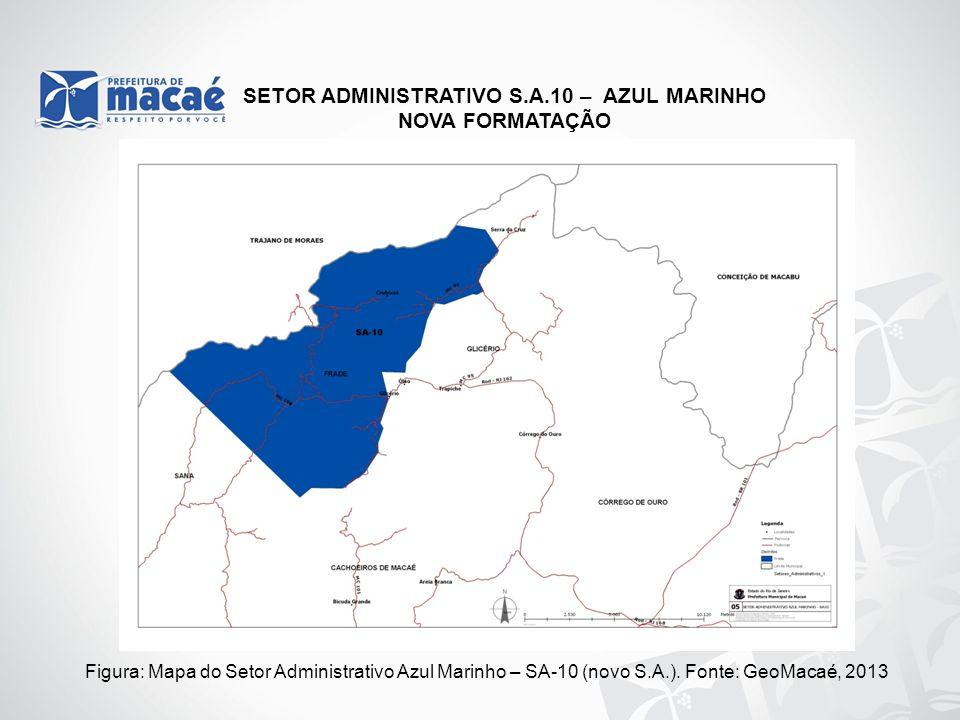 SETOR ADMINISTRATIVO S.A.10 – AZUL MARINHO NOVA FORMATAÇÃO Figura: Mapa do Setor Administrativo Azul Marinho – SA-10 (novo S.A.). Fonte: GeoMacaé, 201