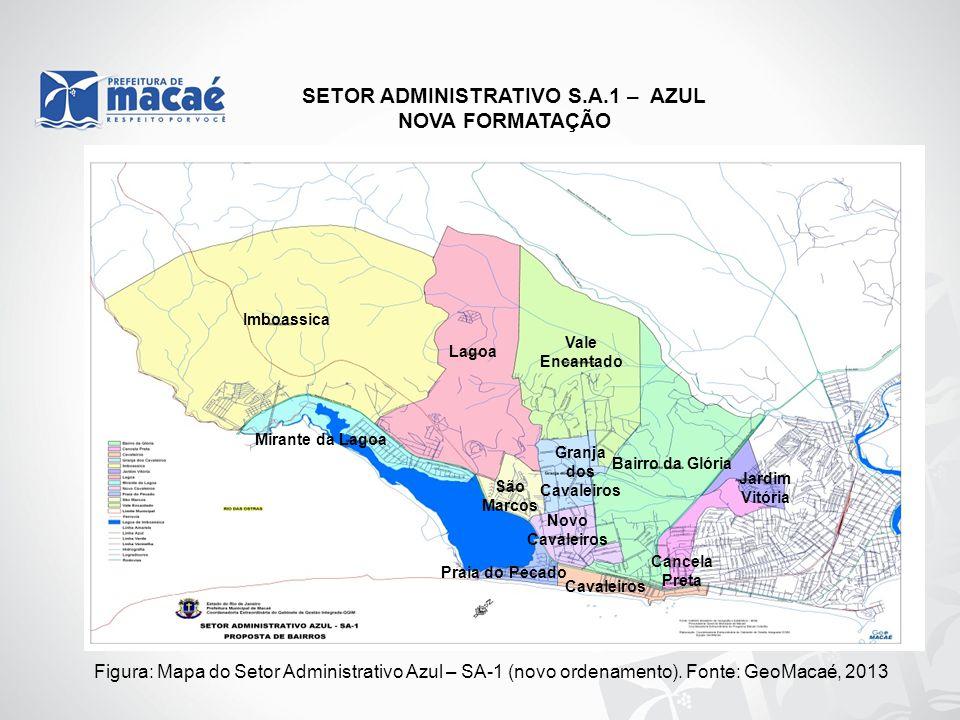 SETOR ADMINISTRATIVO S.A.1 – AZUL NOVA FORMATAÇÃO Figura: Mapa do Setor Administrativo Azul – SA-1 (novo ordenamento). Fonte: GeoMacaé, 2013 Imboassic
