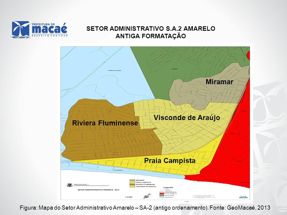 Figura: Mapa do Setor Administrativo Amarelo – SA-2 (antigo ordenamento). Fonte: GeoMacaé, 2013 SETOR ADMINISTRATIVO S.A.2 AMARELO ANTIGA FORMATAÇÃO P
