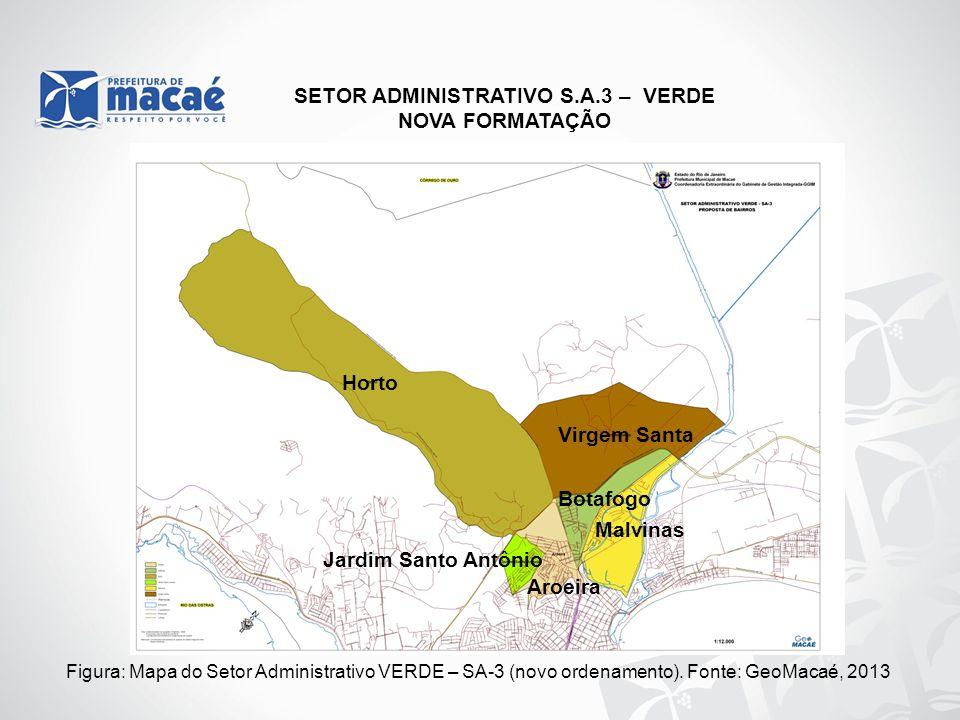 SETOR ADMINISTRATIVO S.A.3 – VERDE NOVA FORMATAÇÃO Figura: Mapa do Setor Administrativo VERDE – SA-3 (novo ordenamento). Fonte: GeoMacaé, 2013 Horto V
