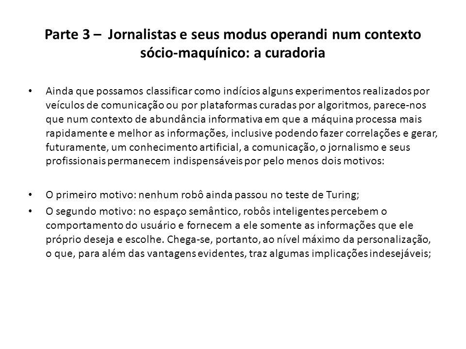 Parte 3 – Jornalistas e seus modus operandi num contexto sócio-maquínico: a curadoria Ainda que possamos classificar como indícios alguns experimentos