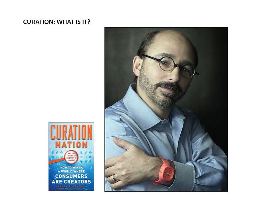 Curadoria é um termo novo e velho Curation is about selection, organization, presentation, and evolution.