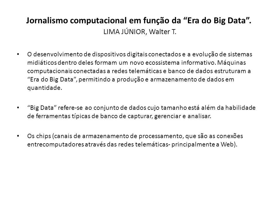 Jornalismo computacional em função da Era do Big Data. LIMA JÚNIOR, Walter T. O desenvolvimento de dispositivos digitais conectados e a evolução de si