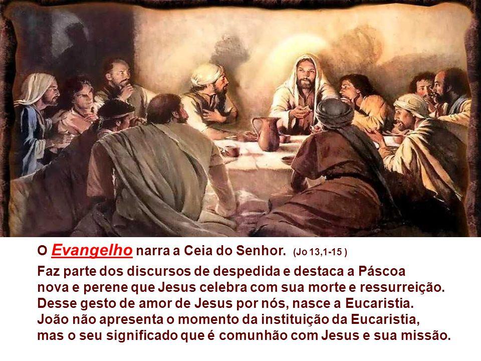 O Evangelho narra a Ceia do Senhor.