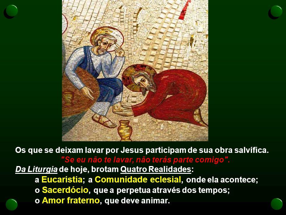 Os que se deixam lavar por Jesus participam de sua obra salvífica.