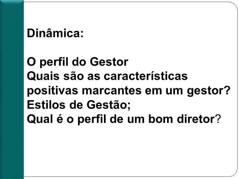 Pauta 3º encontro Presencial Dinâmica: O perfil do Gestor Quais são as características positivas marcantes em um gestor.