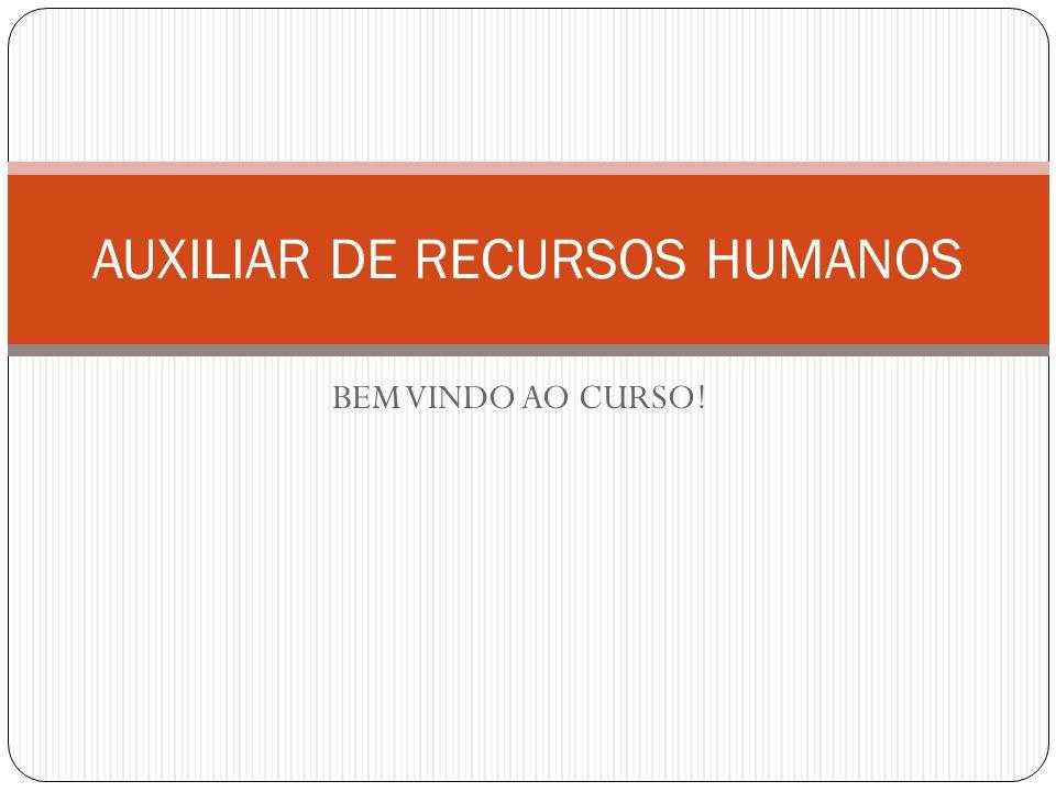 BEM VINDO AO CURSO! AUXILIAR DE RECURSOS HUMANOS