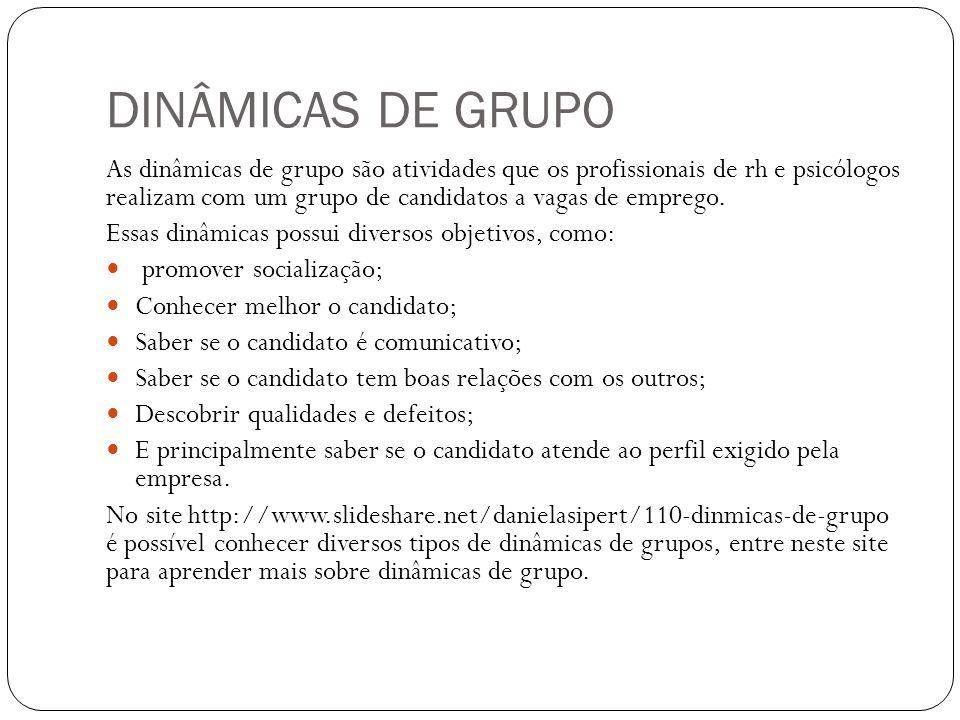 DINÂMICAS DE GRUPO As dinâmicas de grupo são atividades que os profissionais de rh e psicólogos realizam com um grupo de candidatos a vagas de emprego