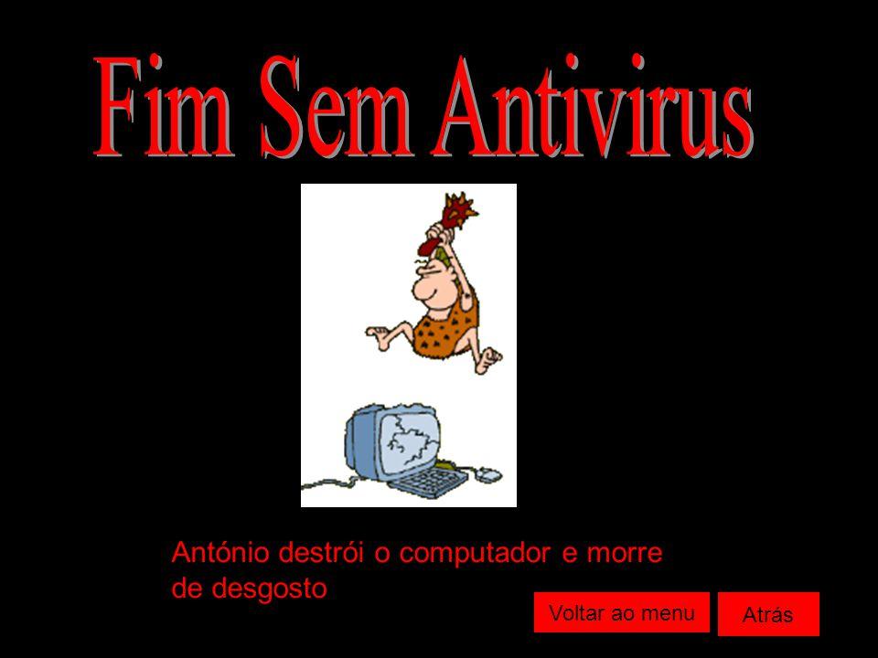 António destrói o computador e morre de desgosto Voltar ao menu Atrás