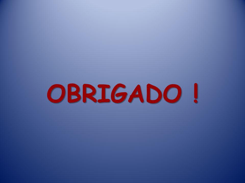 OBRIGADO !