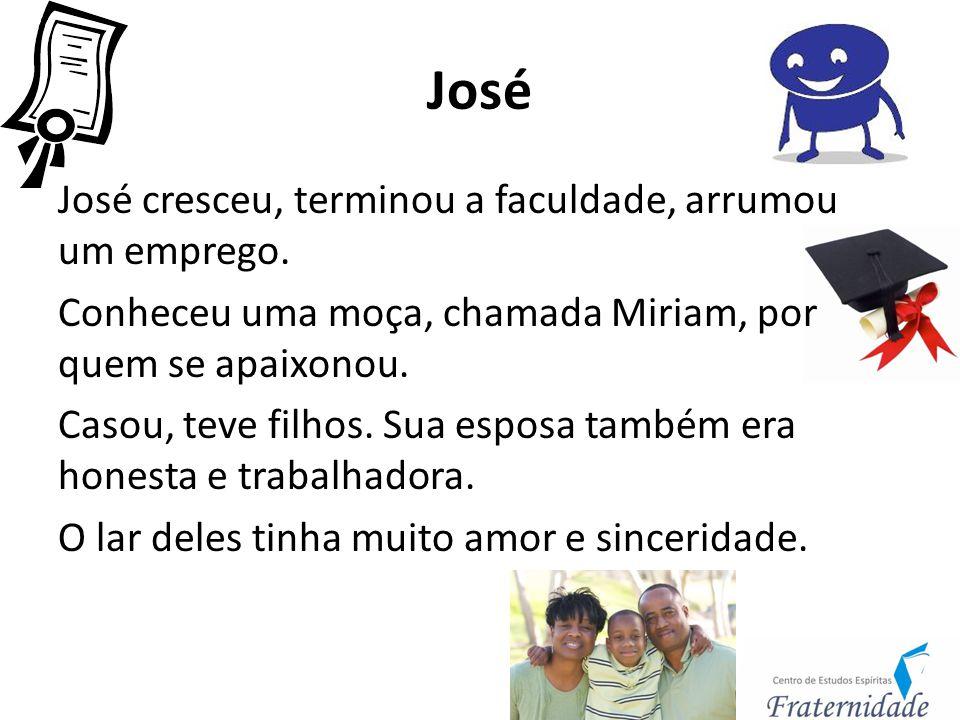 José José cresceu, terminou a faculdade, arrumou um emprego. Conheceu uma moça, chamada Miriam, por quem se apaixonou. Casou, teve filhos. Sua esposa