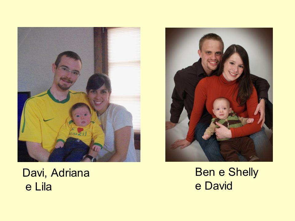 Davi, Adriana e Lila Ben e Shelly e David