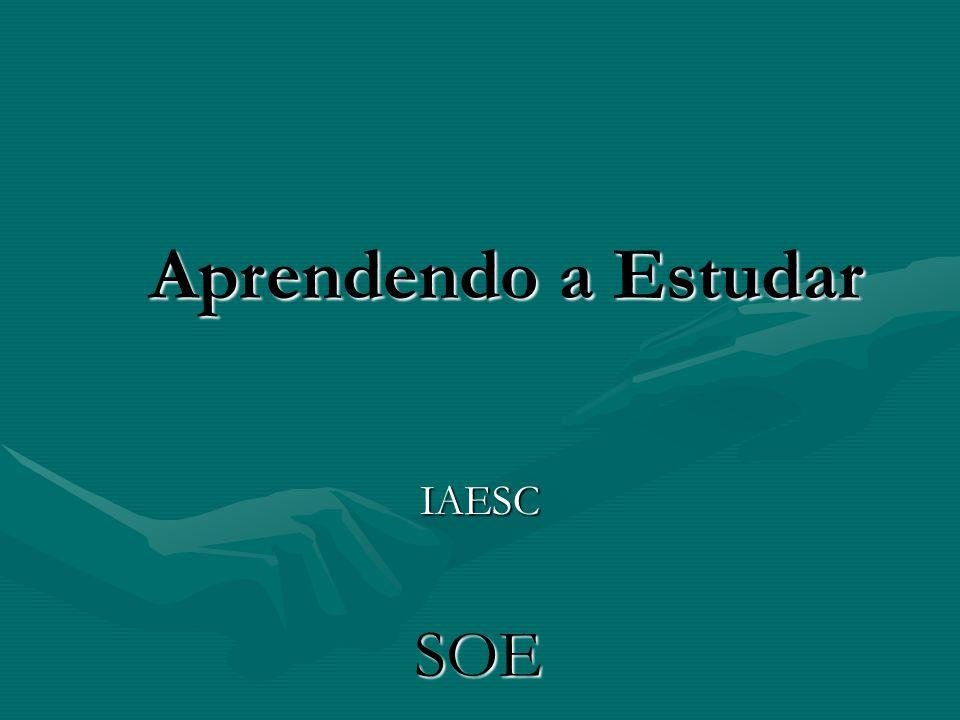 IAESC Aprendendo a Estudar Aprendendo a Estudar SOE