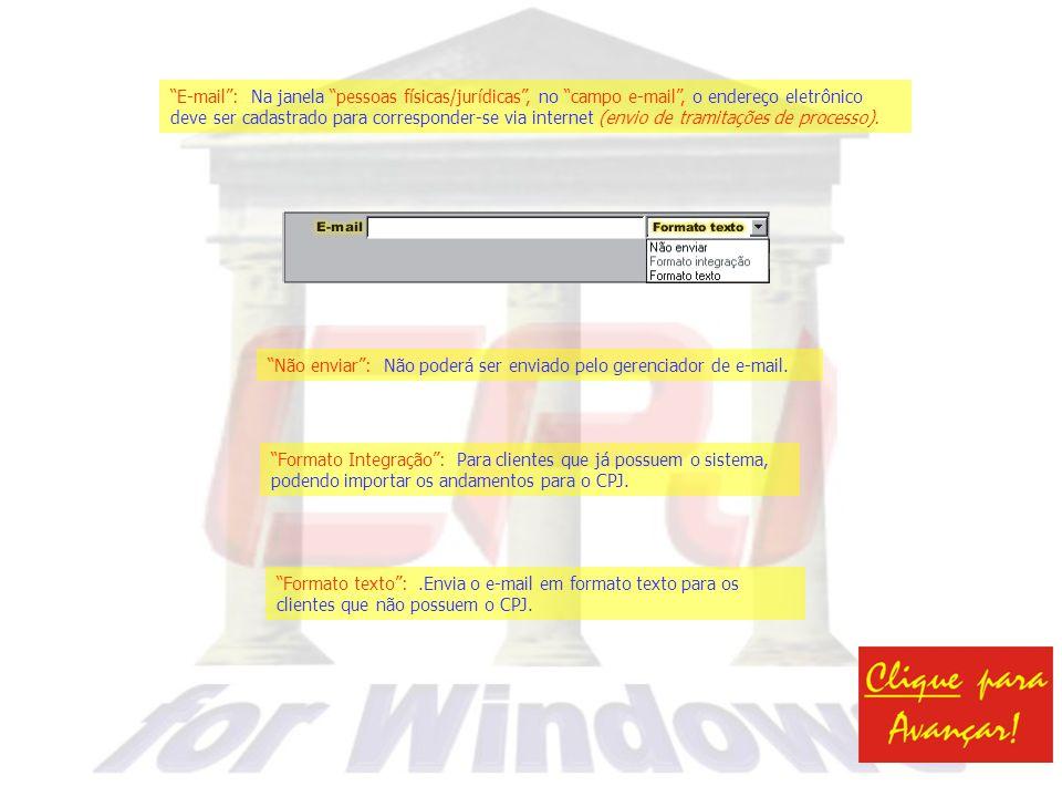 endereco@provedor.com.br E-mail: Na janela pessoas físicas/jurídicas, no campo e-mail, o endereço eletrônico deve ser cadastrado para corresponder-se