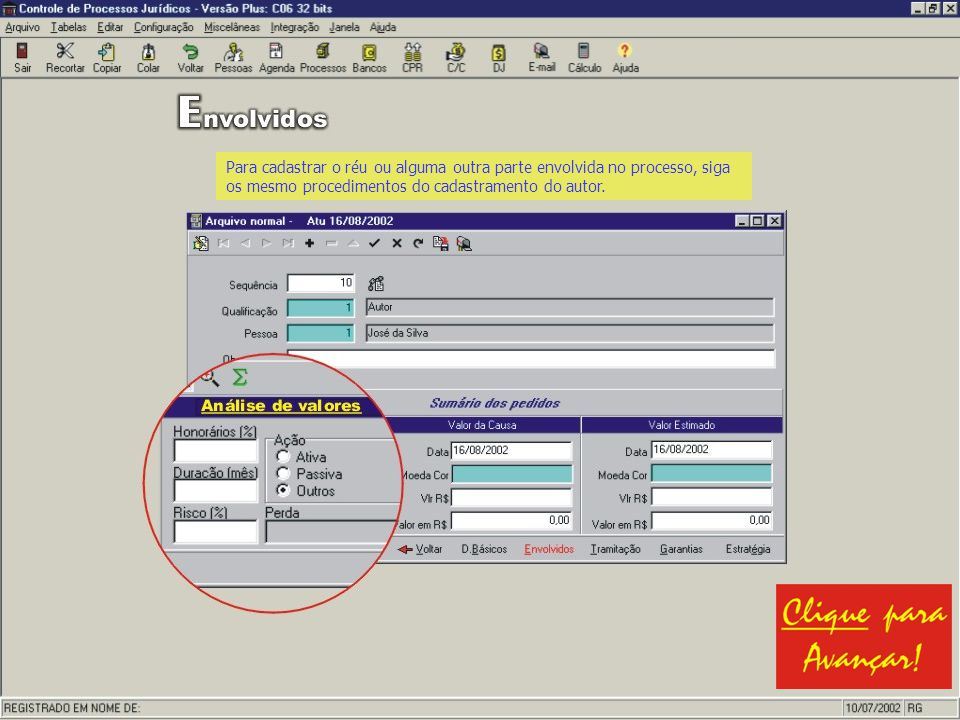 Para cadastrar o réu ou alguma outra parte envolvida no processo, siga os mesmo procedimentos do cadastramento do autor.