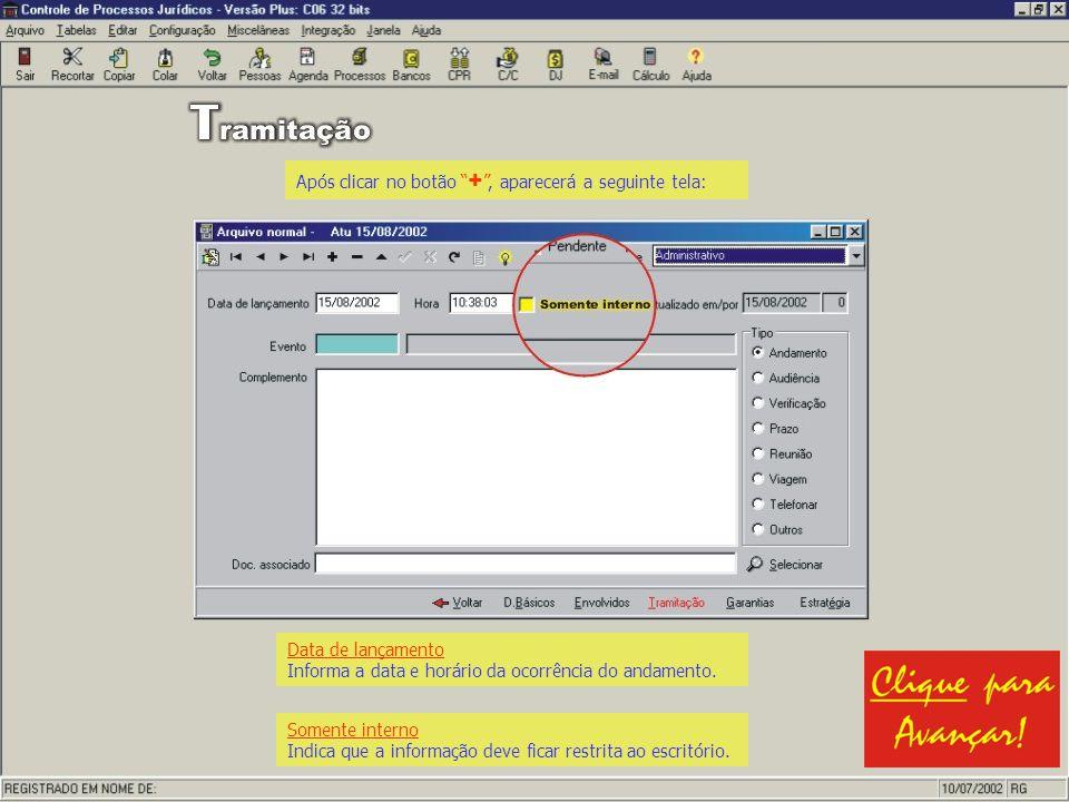 Após clicar no botão +, aparecerá a seguinte tela: Somente interno Indica que a informação deve ficar restrita ao escritório. Data de lançamento Infor