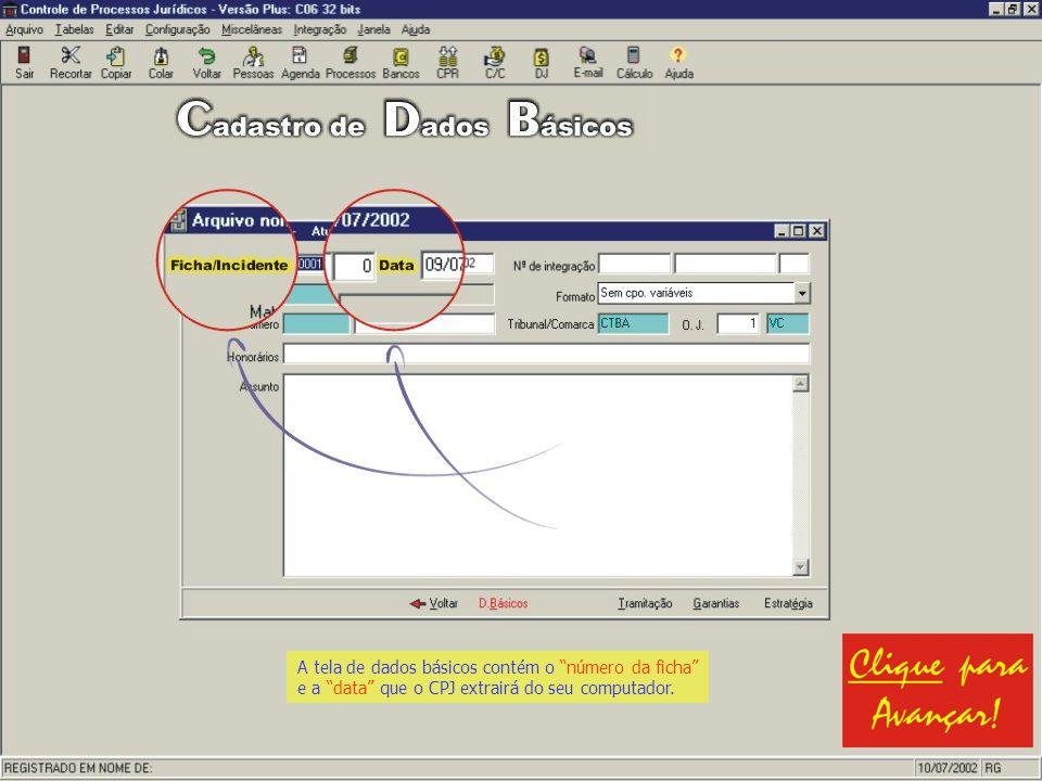 A tela de dados básicos contém o número da ficha e a data que o CPJ extrairá do seu computador.