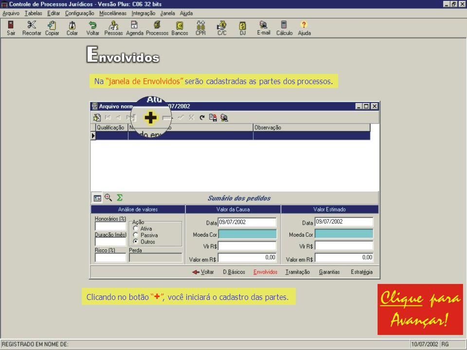 Na janela de Envolvidos serão cadastradas as partes dos processos. Clicando no botão +, você iniciará o cadastro das partes.
