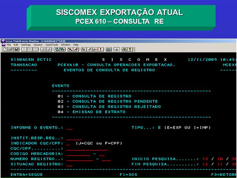 SISCOMEX EXPORTAÇÃO ATUAL PCEX 610 – CONSULTA RE