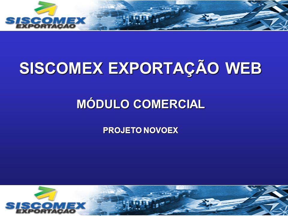 SISCOMEX EXPORTAÇÃO WEB MÓDULO COMERCIAL PROJETO NOVOEX