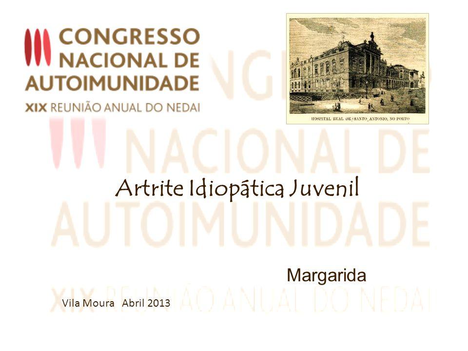 Artrite Idiopática Juvenil Margarida Guedes Vila Moura Abril 2013