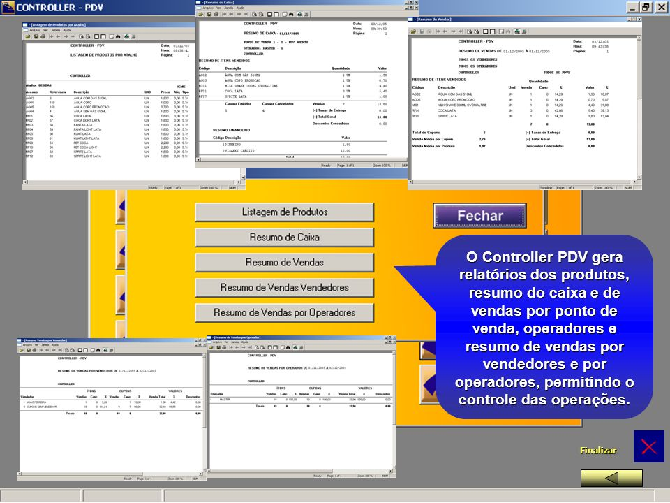 O Controller PDV gera relat ó rios relat ó rios dos produtos, resumo do caixa e de vendas por ponto de venda, operadores e resumo de vendas por vended