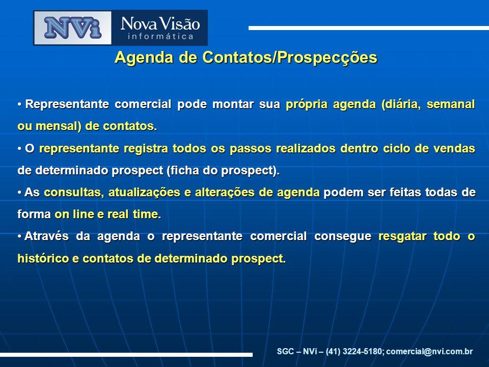 Agenda de Contatos/Prospecções Representante comercial pode montar sua própria agenda (diária, semanal ou mensal) de contatos. Representante comercial