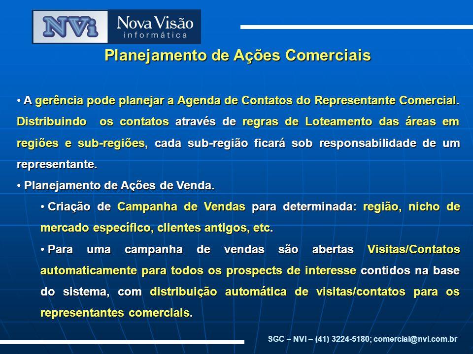 Planejamento de Ações Comerciais A gerência pode planejar a Agenda de Contatos do Representante Comercial. Distribuindo os contatos através de regras