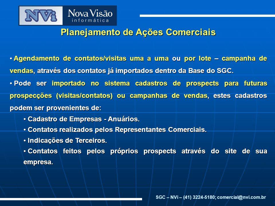 Planejamento de Ações Comerciais Agendamento de contatos/visitas uma a uma ou por lote – campanha de vendas, através dos contatos já importados dentro