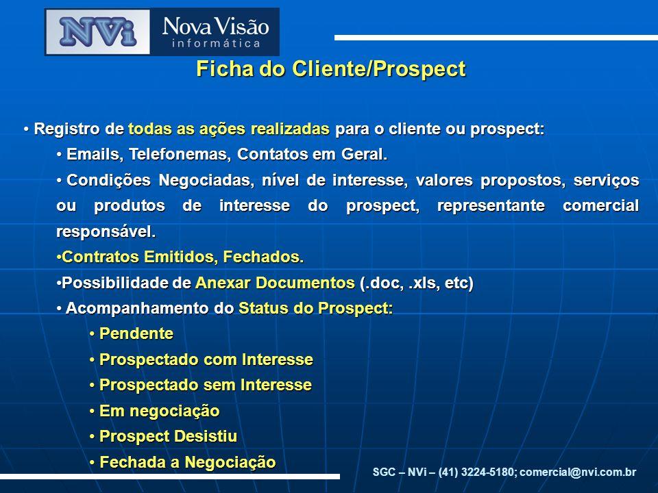 Ficha do Cliente/Prospect Registro de todas as ações realizadas para o cliente ou prospect: Registro de todas as ações realizadas para o cliente ou pr
