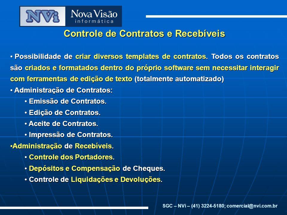 Controle de Contratos e Recebíveis Possibilidade de criar diversos templates de contratos. Todos os contratos são criados e formatados dentro do própr