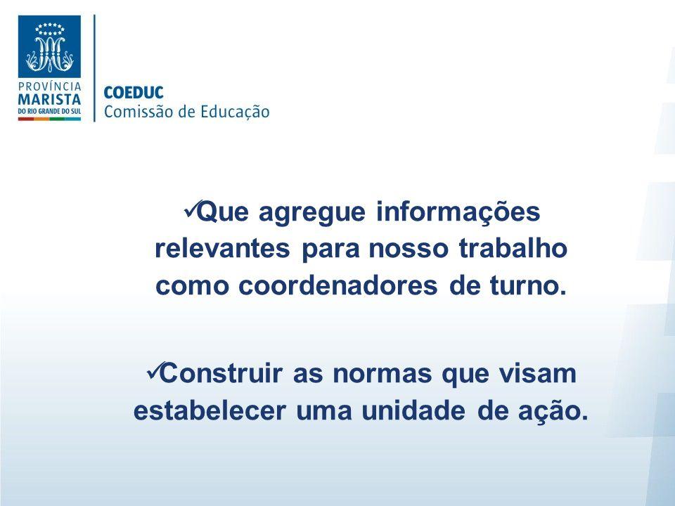 Que agregue informações relevantes para nosso trabalho como coordenadores de turno.