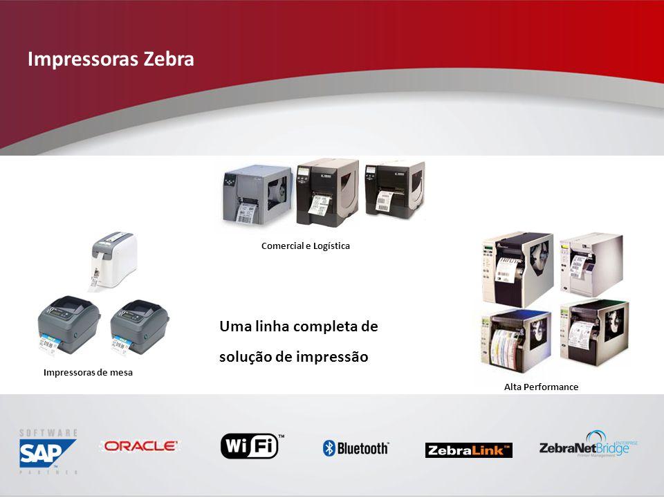 Impressoras Zebra Comercial e Logística Alta Performance Uma linha completa de solução de impressão Impressoras de mesa
