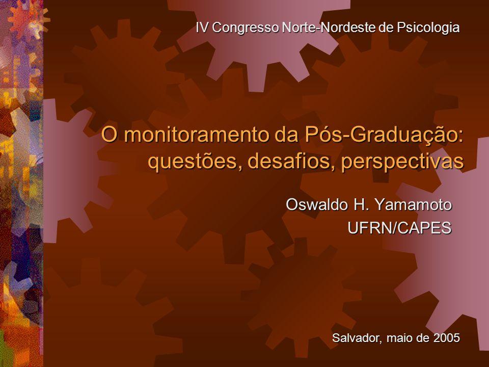 O monitoramento da Pós-Graduação: questões, desafios, perspectivas Oswaldo H.