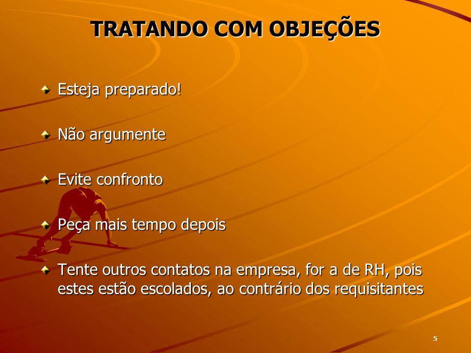5 TRATANDO COM OBJEÇÕES Esteja preparado.