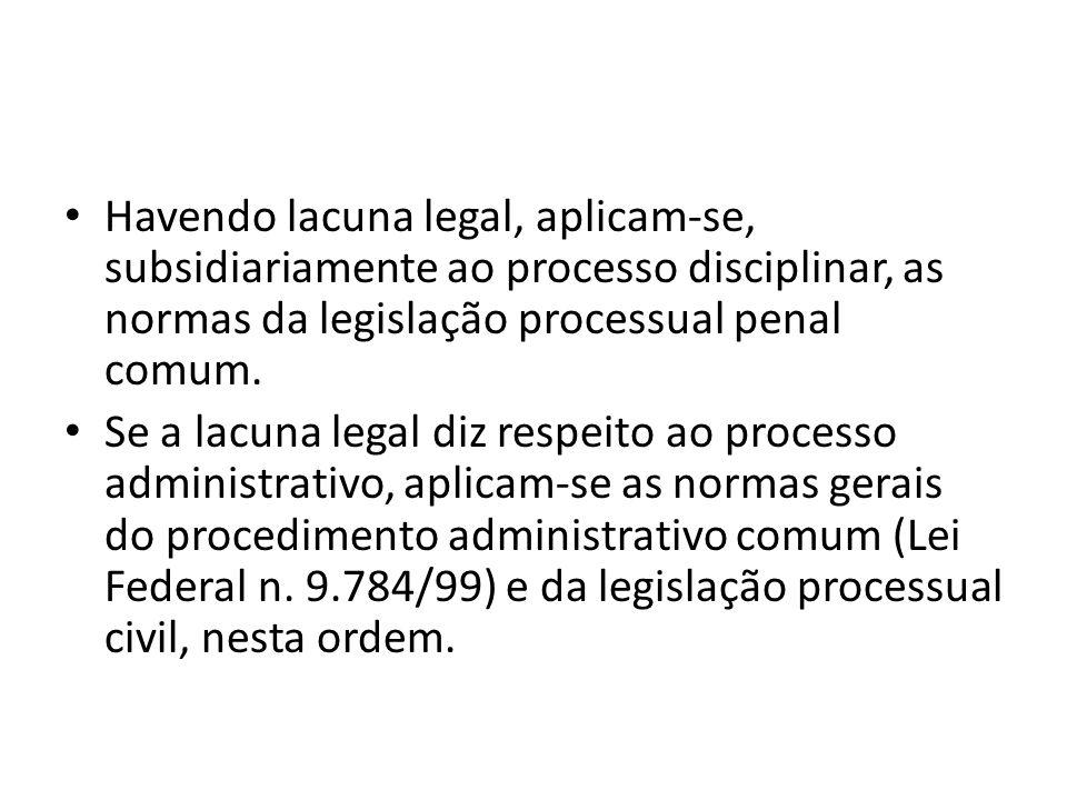 Havendo lacuna legal, aplicam-se, subsidiariamente ao processo disciplinar, as normas da legislação processual penal comum. Se a lacuna legal diz resp