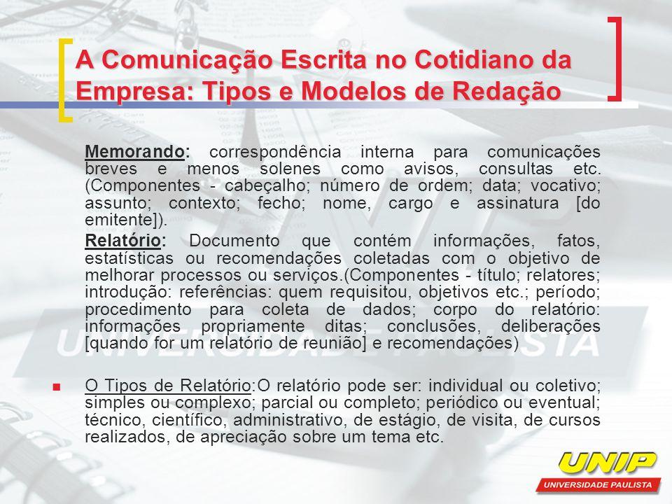 A Comunicação Escrita no Cotidiano da Empresa: Tipos e Modelos de Redação Memorando: correspondência interna para comunicações breves e menos solenes